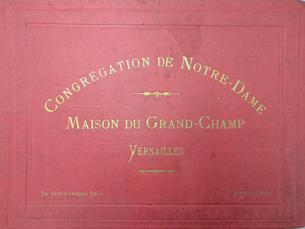 [Phot] Album de la Maison du Grand-Champ de la Congrégation Notre-Dame